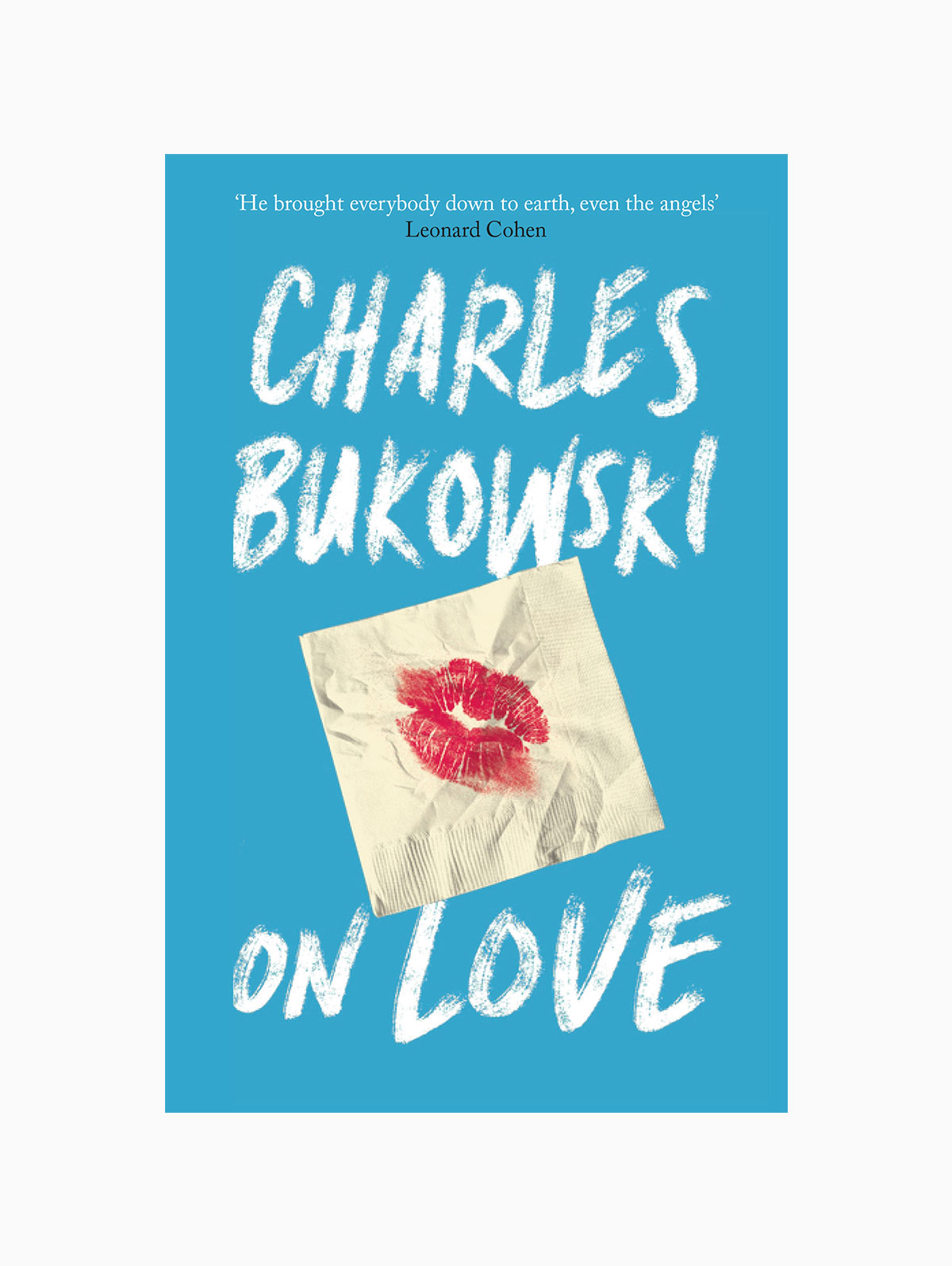 Charles Bukowski On Love