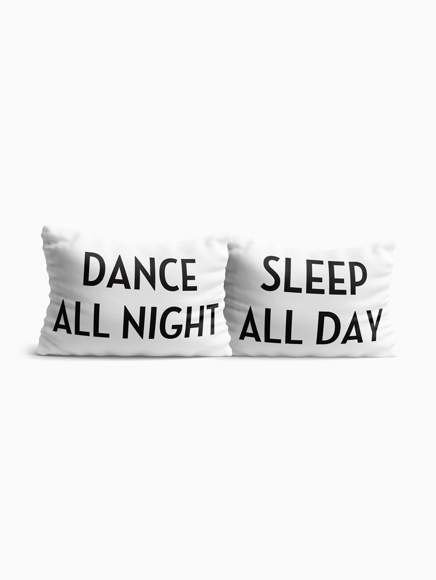 Pillow Talk Dance All Night Sleep All Day