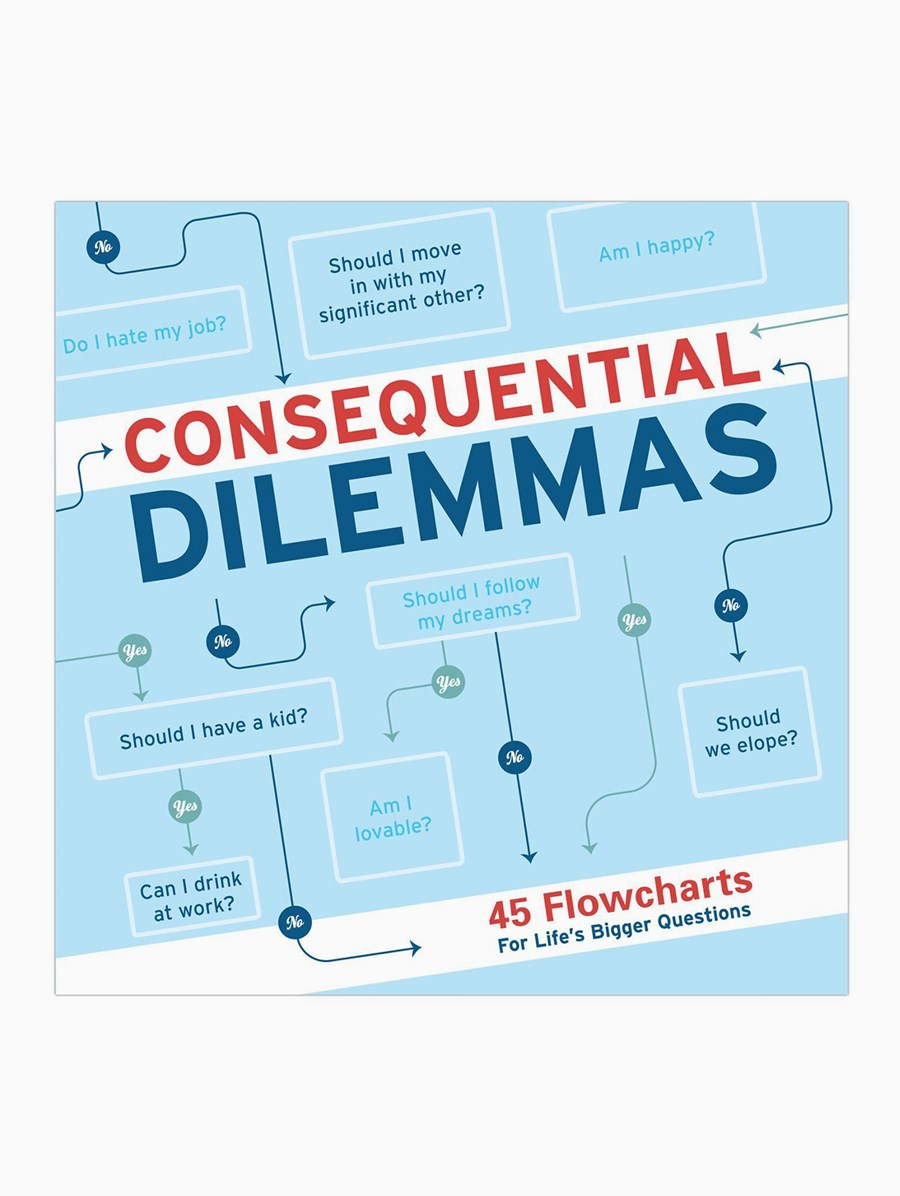 Consequential Dilemmas: 45 Flowcharts for Life's Bigger Questions