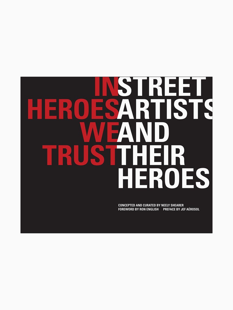 Knock Knock In Heroes We Trust: Street Artists and Their Heroes Kitap