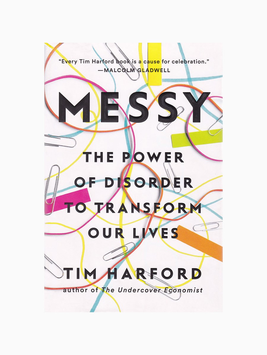 Messy The Power of Disorder